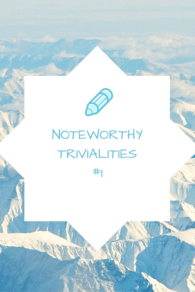 noteworthytrivialities-1
