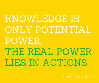 knowledge is not powerit is in the application of knowledge whre power lies